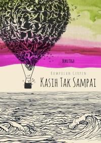 Cover Kasih Tak Sampai - Buku Tiga - Thumbnail